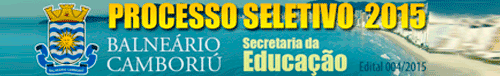 Processo Seletivo ACT Secretaria de Educação de Balneário Camboriú – 004/2015